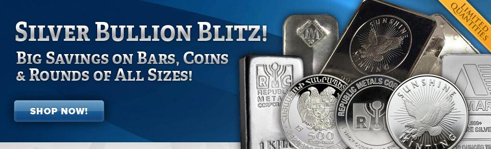 Silver Bullion Blitz