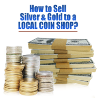 How to Sell Silver & Gold to a Local Coin Shop